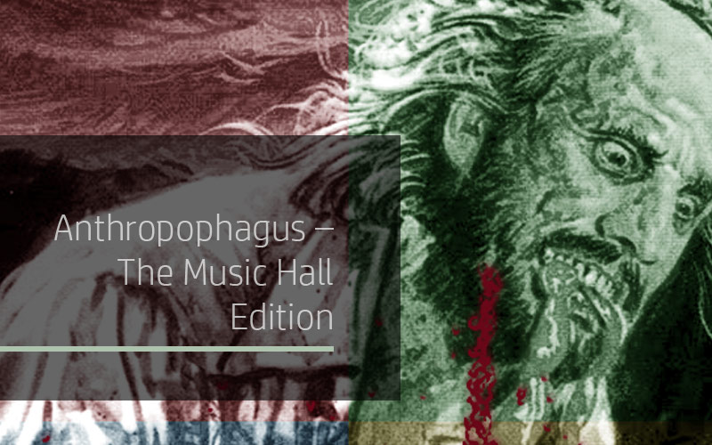 Anthropophagus - The Music Hall Edition