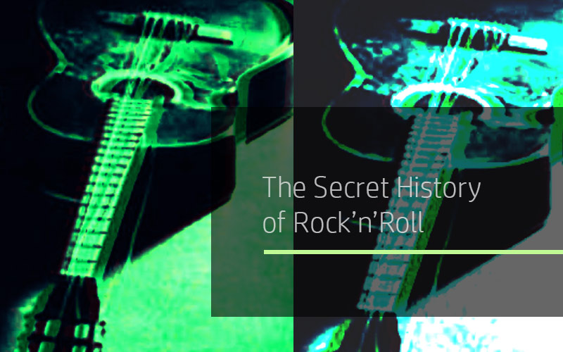 The Secret History of Rock'n'Roll