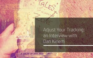 Adjust Your Tracking: an Interview with Dan Kinem