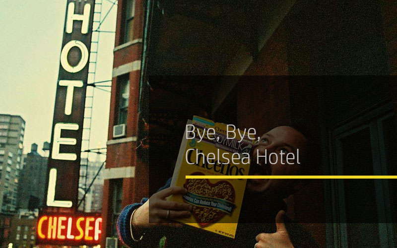 Bye, Bye, Chelsea Hotel
