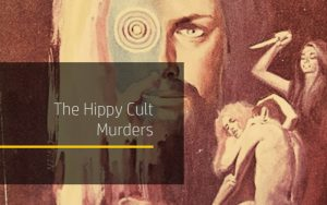 The Hippy Cult Murders