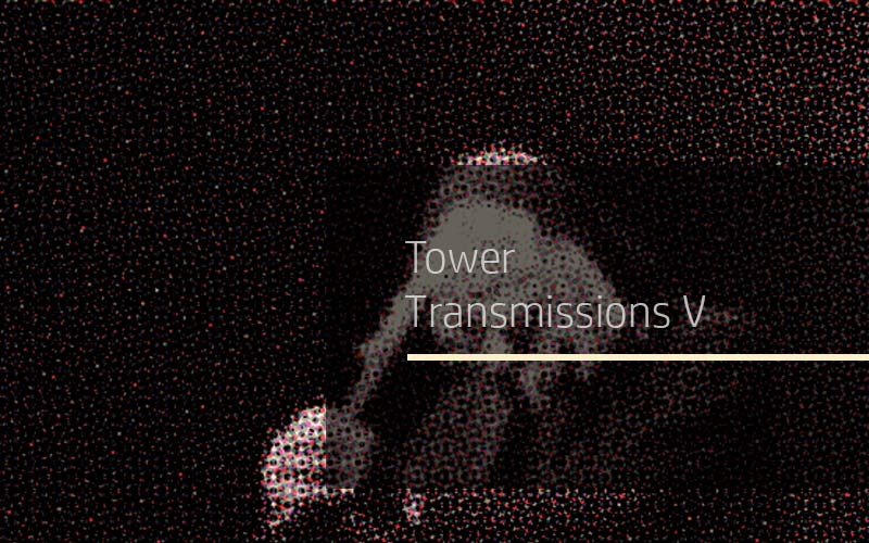 Tower Transmissions V