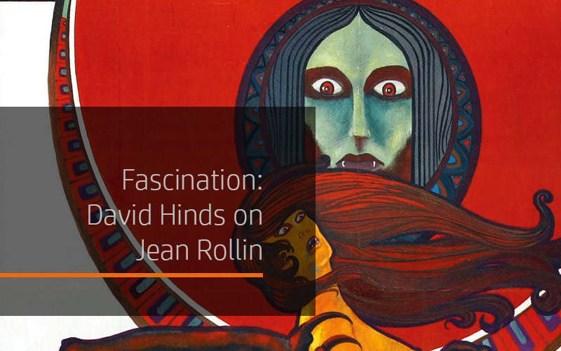 Fascination: David Hinds on Jean Rollin