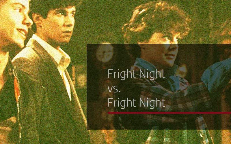 Fright Night vs. Fright Night