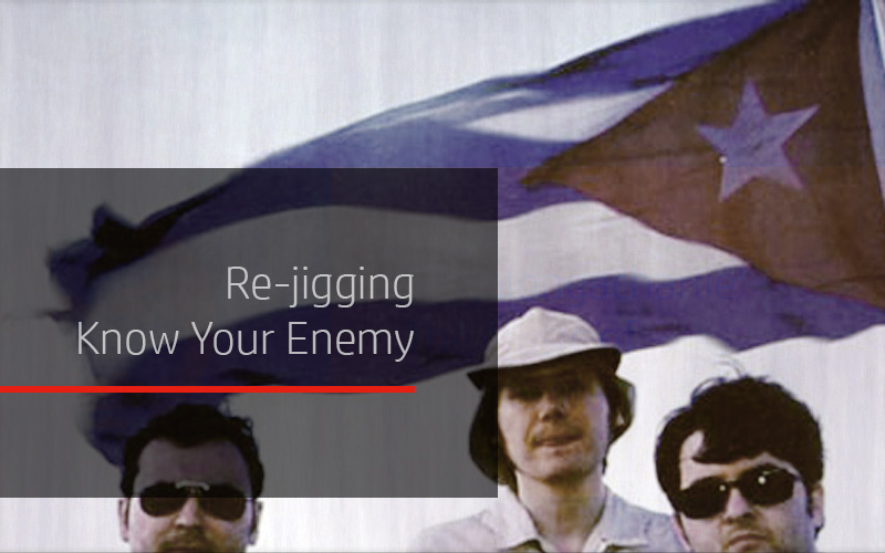 Re-jigging Know Your Enemy