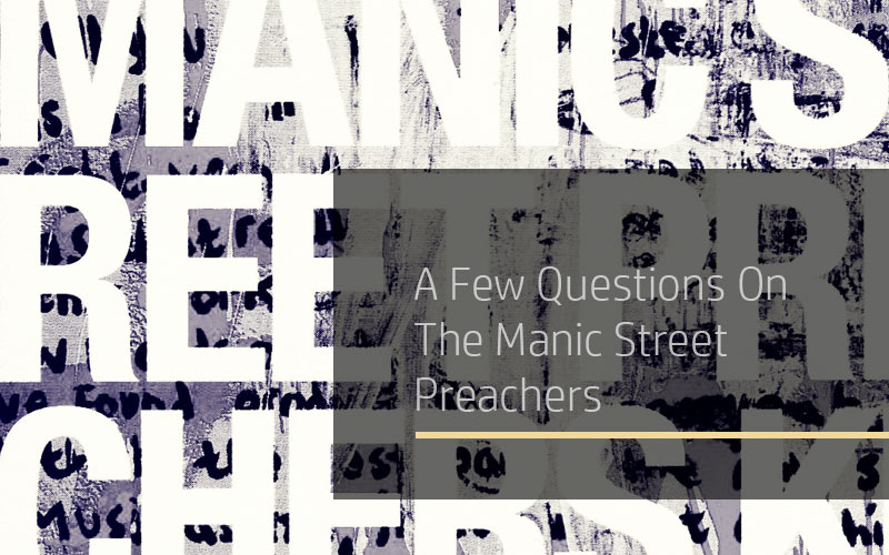 A Few Questions On The Manic Street Preachers