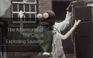The Adventures of the Son of Exploding Sausage
