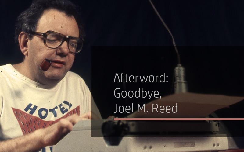 Afterword - Goodbye, Joel M Reed