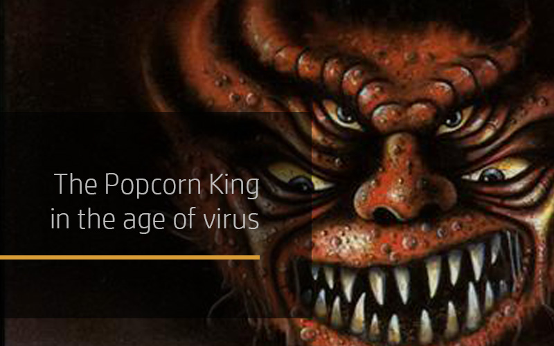 The Popcorn King in the age of virus