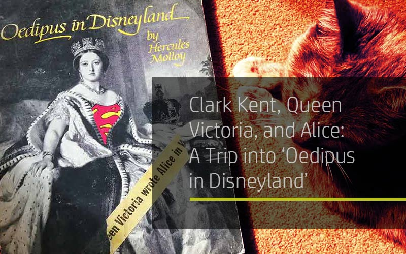 Clark Kent, Queen Victoria, and Alice: A Trip into 'Oedipus in Disneyland'