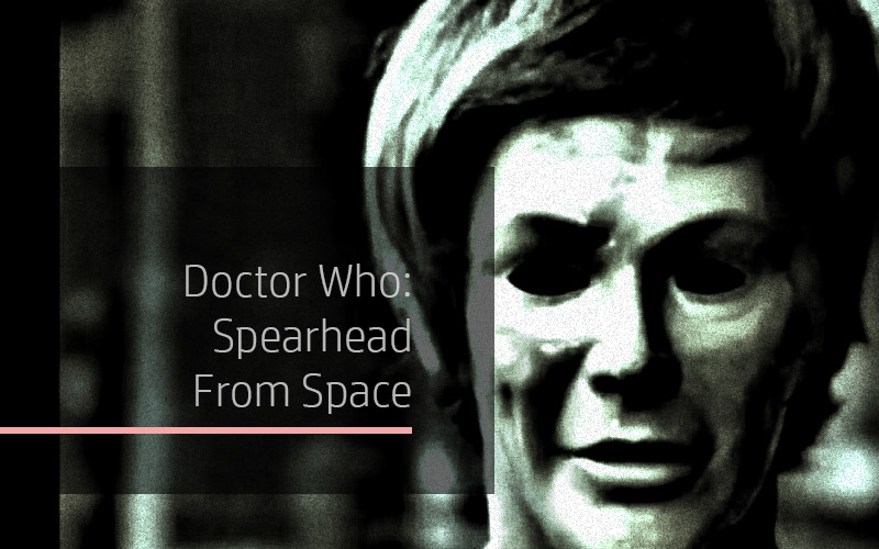 Doctor Who Spearhead from Space article logo
